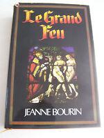 ROMAN , LE GRAND FEU  DE JEANNE BOURIN  . TRES BON ETAT . 500 PAGES .