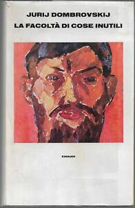 Dombrovskij J. LA FACOLTA DI COSE INUTILI Supercoralli Einaudi 1979 1^ italiana