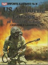 Uniforms Illustrated: U.S. Airborne Forces of World War Two No.18  C Laughlin