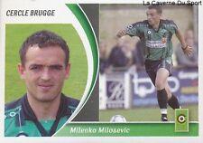 069 MILENKO MILOSEVIC BOSNIA CERCLE BRUGGE STICKER FOOTBALL 2005 PANINI