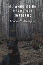 El amor es un perro del infierno, Hechavarria, Leonardo 9780244816476 New,