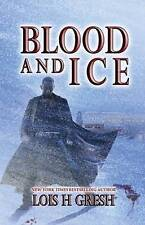 Blood & Ice by Lois H. Gresh (Paperback, 2011)