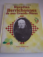 RECETTES BERRICHONNES DE NOS GRANDS - MERES . TRADITIONS ET CUISINE DU BERRY .