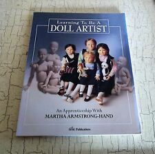 Learning To Be A DOLL ARTIST An Apprenticeship With Martha Armstrong-Hand