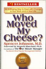 Who Moved My Cheese?: An Amazing Way to Deal with Change in Your Work and in Y,