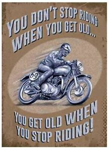 You Don't Stop Riding When You Get Old Small Steel Sign 200mm x 150mm (og)
