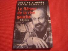 Antoine BLONDIN/Pierre ASSOULINE: le flâneur de la rive gauche, entretiens