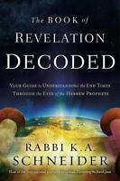 Book of Revelation Decoded : A Simple Guide to Understanding the End Times Th...