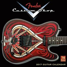 NEW Fender® Custom Shop Guitars 2017 Wall Calendar by Fender Guitar