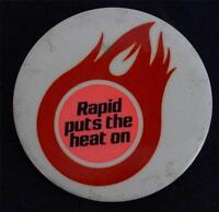 Vintage Rapid Puts The Heat On Pin Pinback Advertising Button