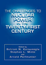 The Challenges to Nuclear Power in the Twenty-First Century by