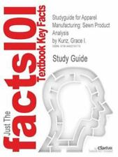Studyguide for Apparel Manufacturing : Sewn Product Analysis by Kunz, Grace...
