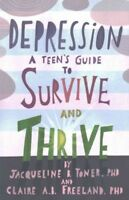 Depression : A Teen's Guide to Survive and Thrive, Paperback by Toner, Jacque...