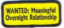 WANTED ! MEANINGFULL OVERNIGHT RELATIONSHIP EMBROIDERED IRON ON BIKER PATCH
