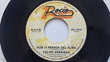 FELIPE ARRAIAGA - Por Ti Prenda Dell Alma / Alma De Piedra LATIN RANCHERA (NM-)