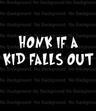 """Car Window Vinyl Decals Stickers Funny Honk if a Kid Falls Out 6""""x2"""""""