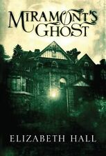 Miramont's Ghost by Elizabeth Hall (2015, Paperback)