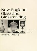 New England Glass and Glassmaking Hardcover Kenneth M Wilson