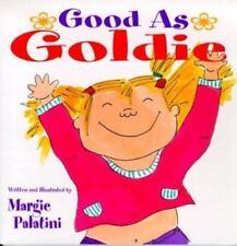 Good as GOLDIE (Brand New Paperback Version) Margie Palatini