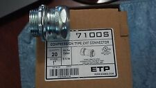 7100S ETP COMPRESSION TYPE EMT CONNECTOR. (Qty of 20)