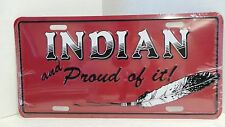 Indian and proud of it! Novelty Embossed Metal License Plate
