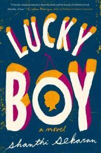 Lucky Boy by Shanthi Sekaran (2017, Hardcover)