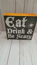 """8"""" x 8"""" wooden Halloween plaque decor piece Eat Drink and be scary"""