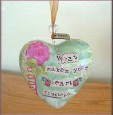 WHAT MAKES YOUR HEART FLUTTER HEART ORNAMENT BY KELLY RAE ROBERTS FREE U.S. SHIP