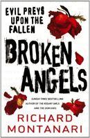 Broken Angels By Richard Montanari. 9780434016037