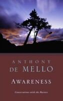 Awareness : A De Mello Spirituality Conference in His Own Words, Paperback by...