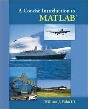 A Concise Introduction to Matlab by William J Palm III