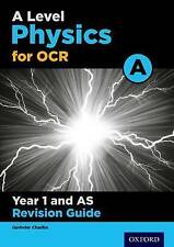 OCR A Level Physics A Year 1 Revision Guide: Year 1 by Gurinder Chadha...