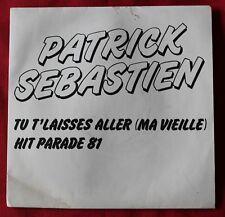 Patrick Sebastien, tu t'laisses aller / hit parade, SP - 45 tours  Promo