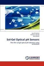 Sol-Gel Optical Ph Sensors: Thin Film Sol-Gel Optical Ph Indicators Using Sur...