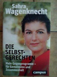Sahra Wagenknecht - Die Selbstgerechten (gebundene Ausgabe)