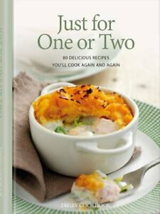 Just for One or Two: 80 Delicious Recipes You'l, Lewis, Moseley, Knox, Ellis..
