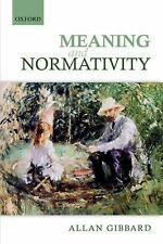 Meaning and Normativity by Allan Gibbard (2014, Paperback)