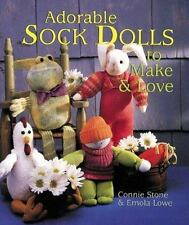 Adorable Sock Dolls to Make & Love by Lowe, Emola, Stone, Connie, Good Book