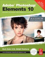 Adobe Photoshop Elements 10: Maximum Performance: