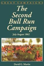 The Second Bull Run Campaign (Great Campaigns) by Martin, David G.