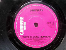 "STINGRAY, BETTER THE DEVIL YOU KNOW / WHERE DO WE GO FROM HERE-Carrere 7"" 1979"
