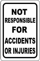 "Not Responsible For Accidents Or Injuries 12"" x 8"" Aluminum Sign pre-drilled USA"