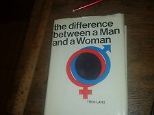 The Difference between a Man and a Woman by Theo Lang 1971 Illustrated Hardcover