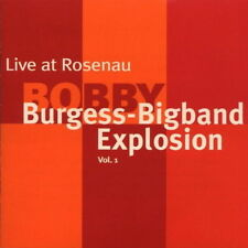 Bobby burgees-Bigband Explosion Live at Rosenau Stuttgart 2006 vol. 1 Mons CD