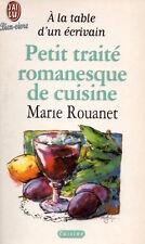PETIT TRAITÉ ROMANESQUE DE CUISINE À LA TABLE D'UN ÉCRIVAIN - MARIE ROUANET