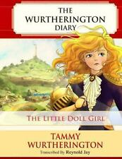 The Wurtherington Diary: The Little Doll Girl : Pre-Teen Parchment Edition by...