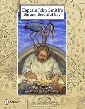Captain John Smith's Big and Beautiful Bay, , Rebecca C. Jones, Good, 2011-08-28