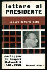 BELLO' CARLO LETTERE AL PRESIDENTE BONETTI 1964 ATTUALITA SAGGI 1 DE GASPERI