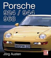 Porsche 924 944 968 (J Austen Geschichte Technik Daten S Turbo S2 Cup) Buch book