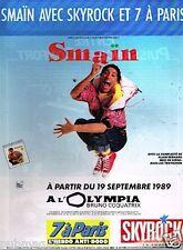 Publicité Advertising 1989 Spectacle Smain avec radio Skyrock et 7 à paris